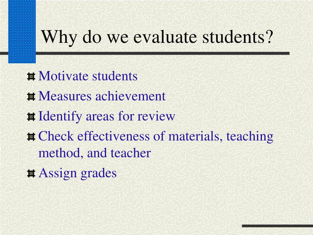 Why do we evaluate students?