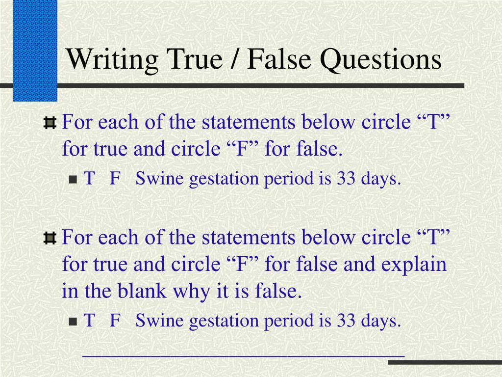 Writing True / False Questions