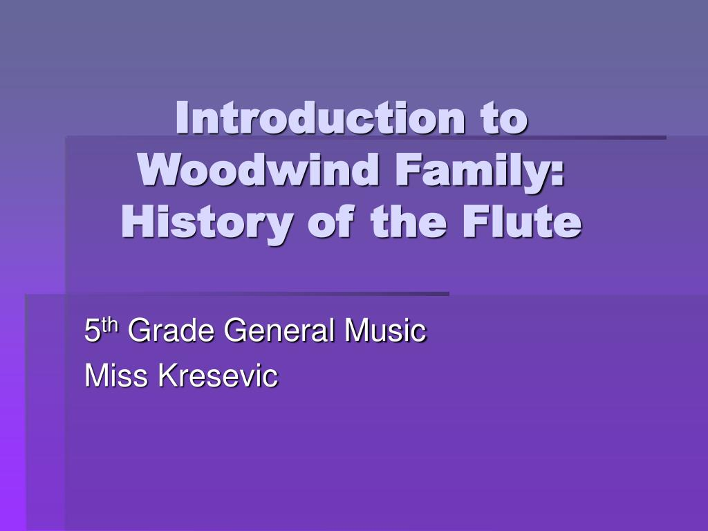 introduction to woodwind family history of the flute l.