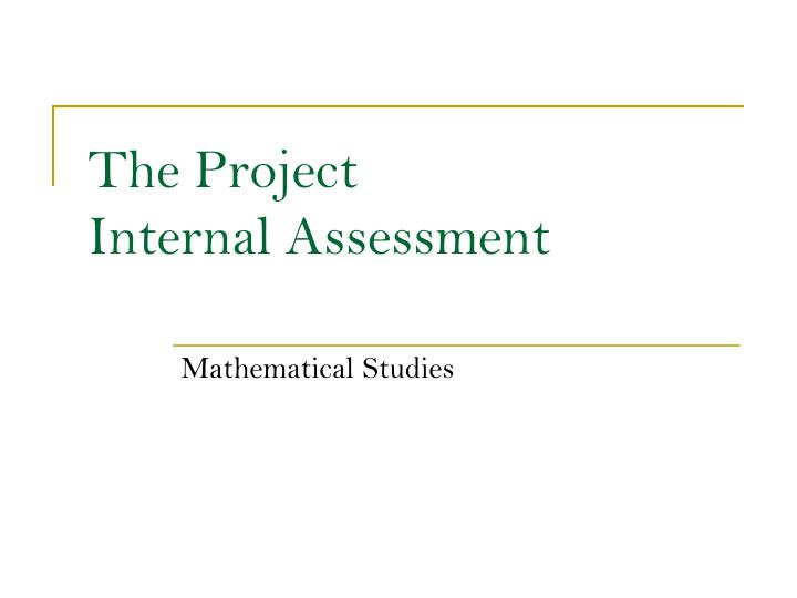 The project internal assessment