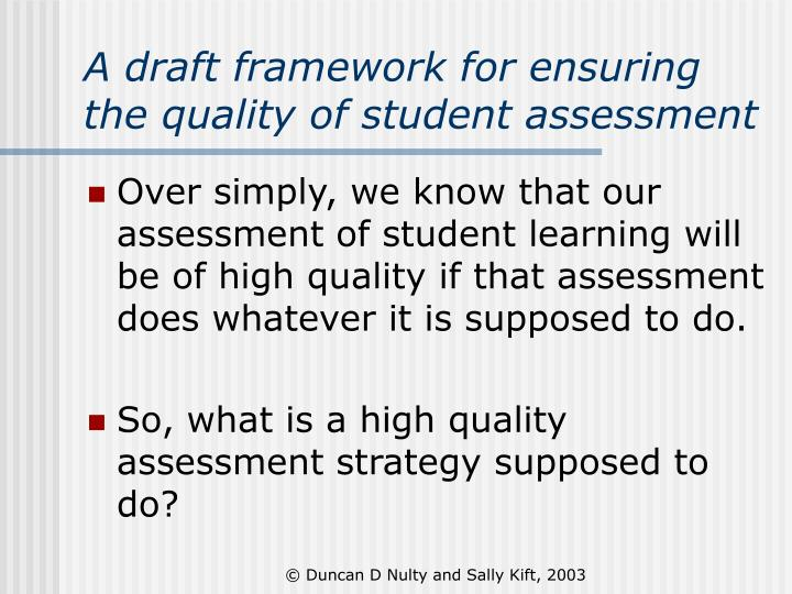 A draft framework for ensuring the quality of student assessment