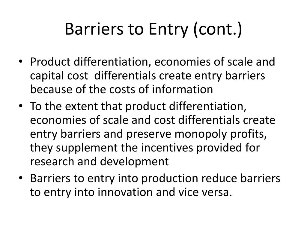 Barriers to Entry (cont.)