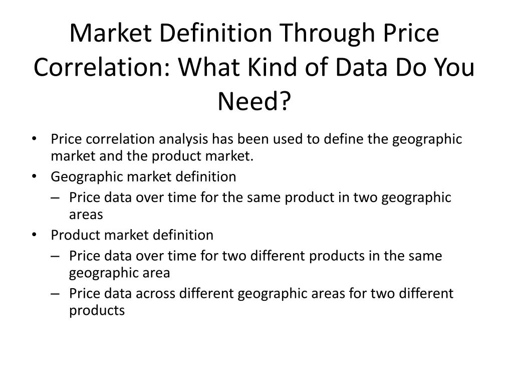 Market Definition Through Price Correlation: What Kind of Data Do You Need?