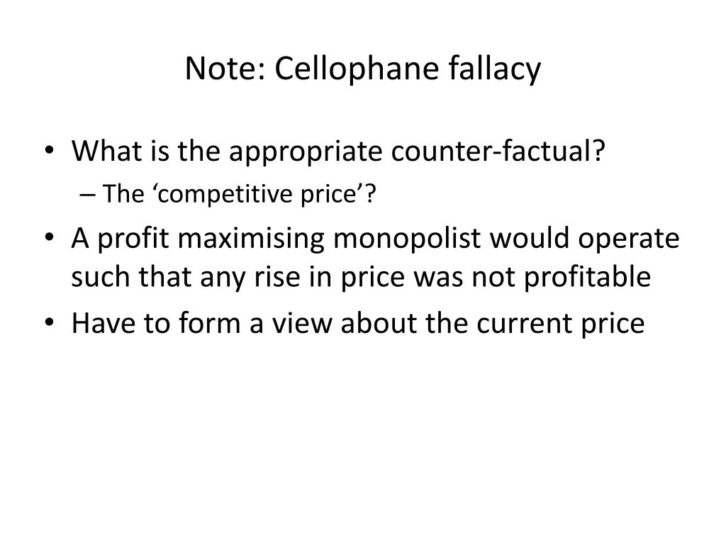 Note: Cellophane fallacy