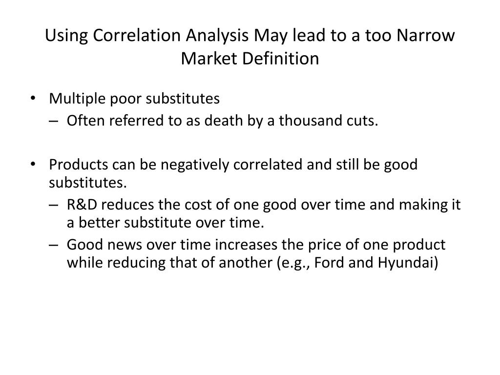 Using Correlation Analysis May lead to a too Narrow Market Definition
