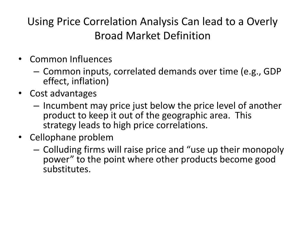 Using Price Correlation Analysis Can lead to a Overly Broad Market Definition