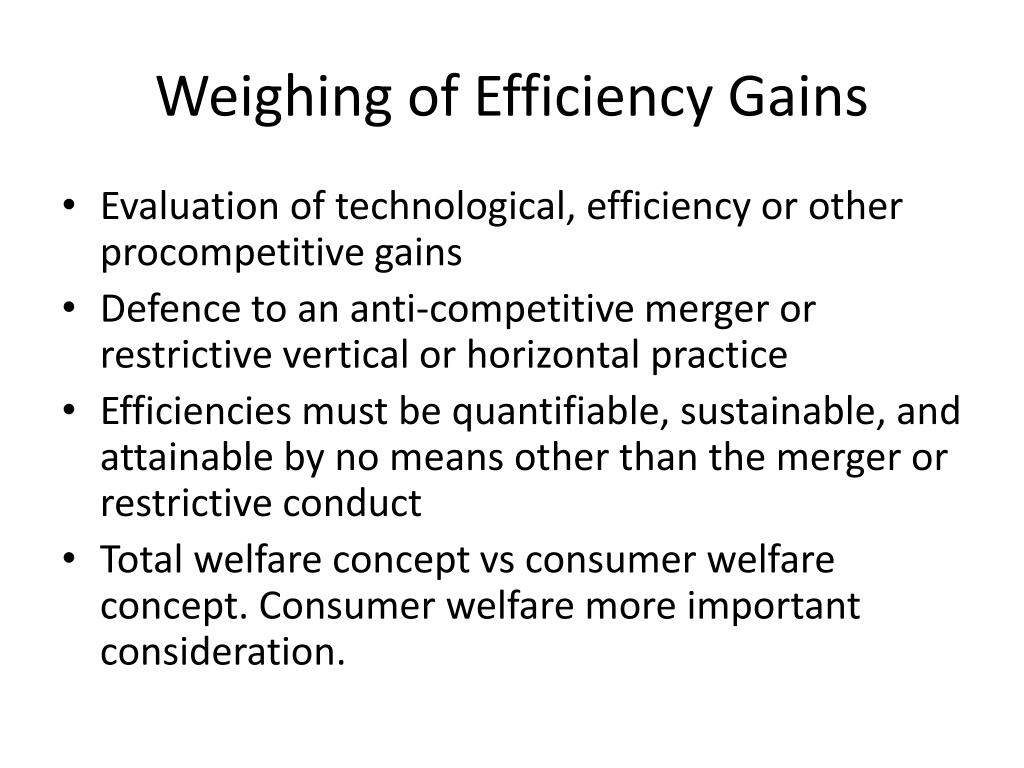 Weighing of Efficiency Gains