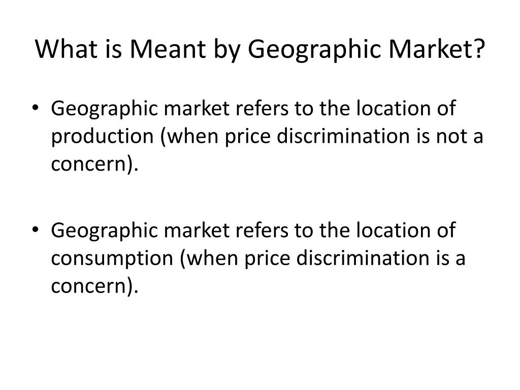 What is Meant by Geographic Market?