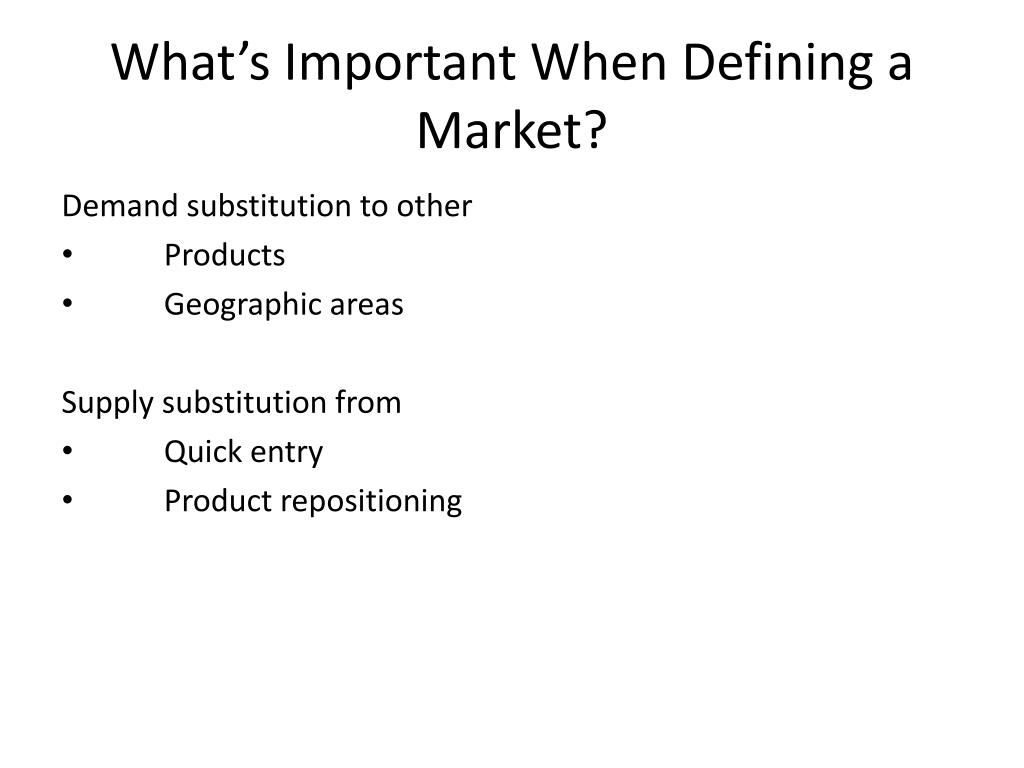 What's Important When Defining a Market?