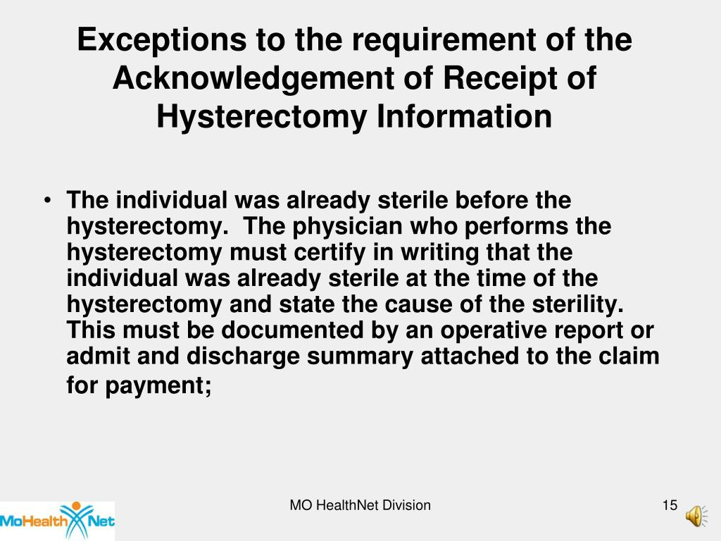 Exceptions to the requirement of the Acknowledgement of Receipt of Hysterectomy Information