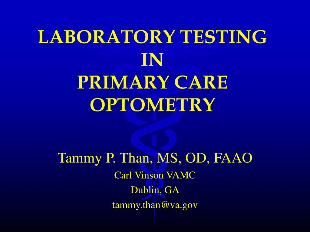 laboratory testing in primary care optometry l.