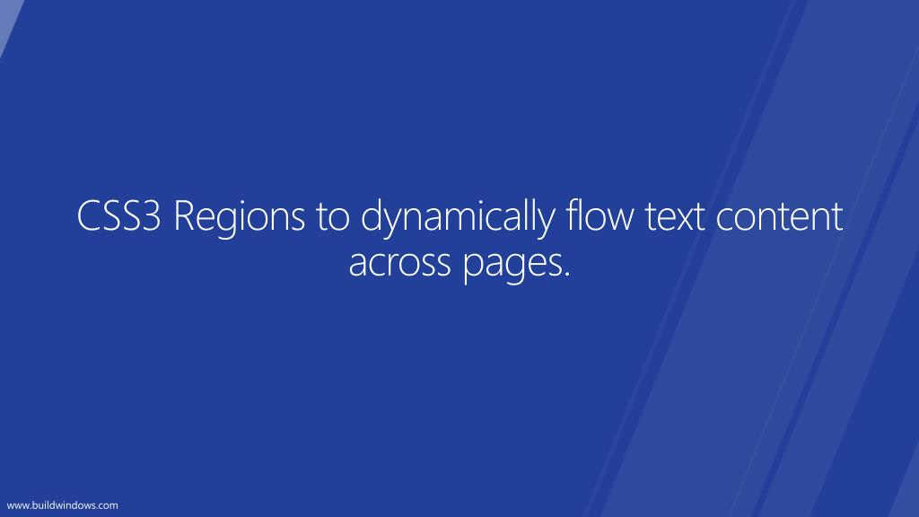 CSS3 Regions to dynamically flow text content across pages.