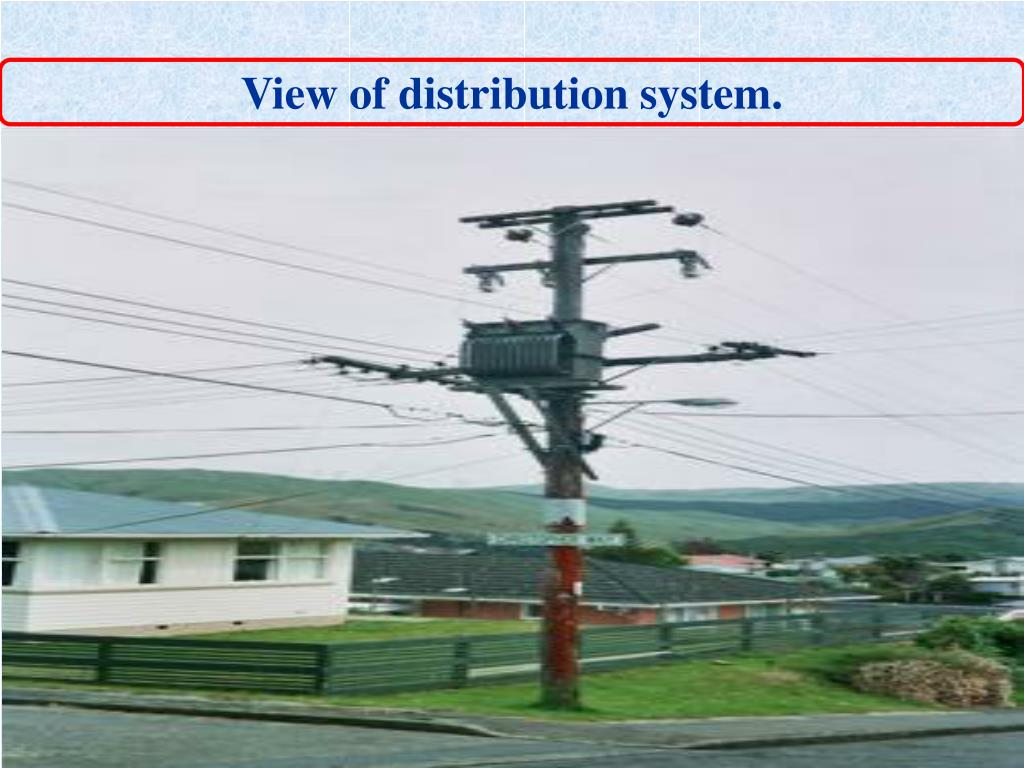 View of distribution system.