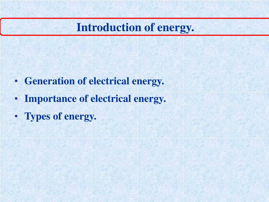 Introduction of energy.