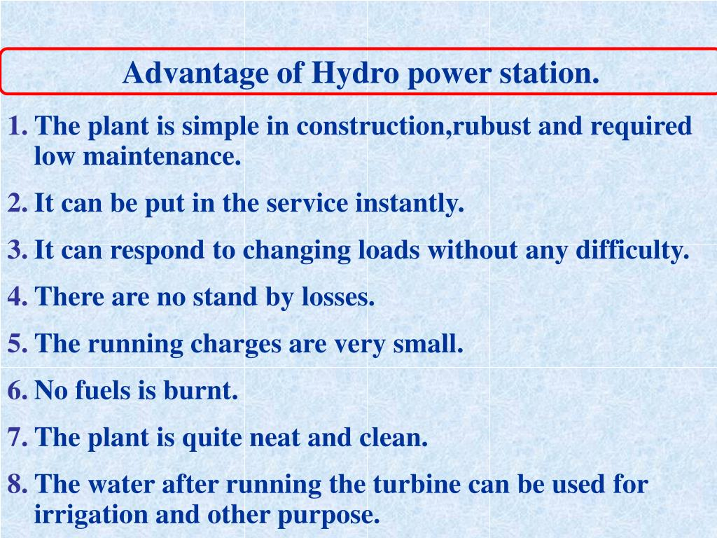 Advantage of Hydro power station.