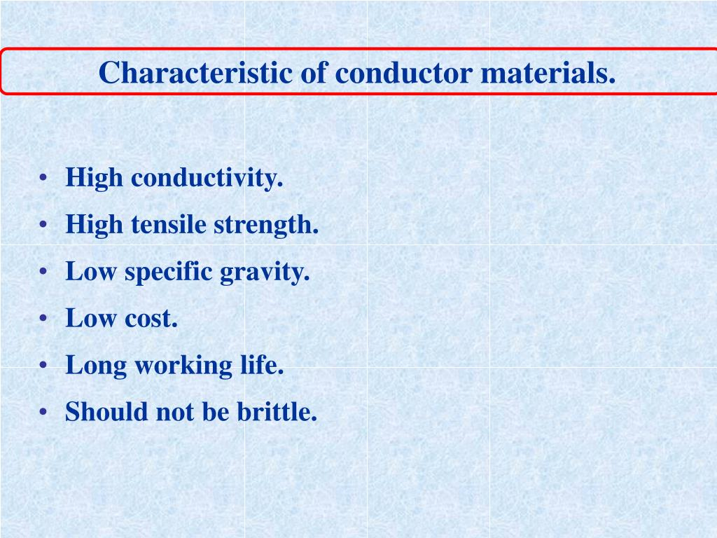 Characteristic of conductor materials.