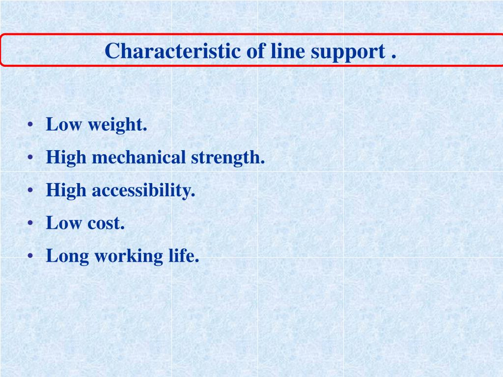 Characteristic of line support .