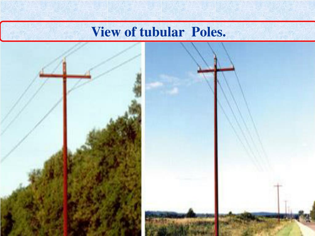 View of tubular  Poles.