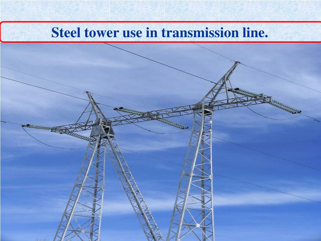 Steel tower use in transmission line.