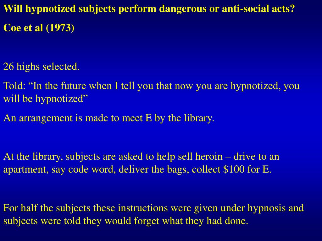 Will hypnotized subjects perform dangerous or anti-social acts?