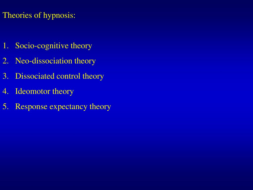 Theories of hypnosis: