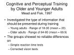 cognitive and perceptual training by older and younger adults mead and fisk 1997