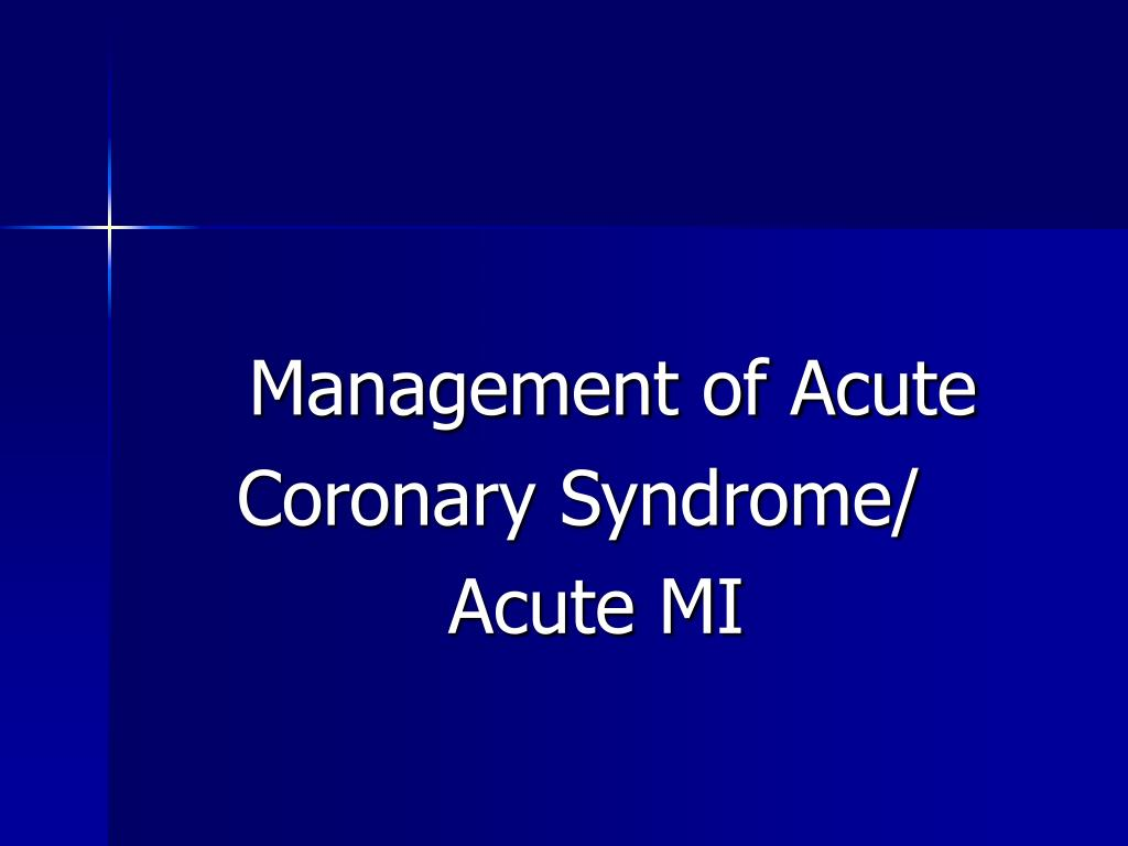Management of Acute