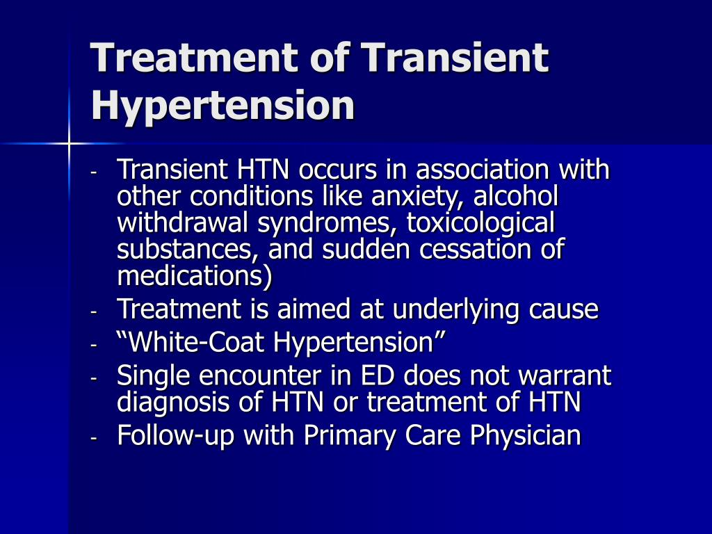 Treatment of Transient Hypertension