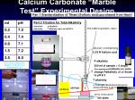calcium carbonate marble test experimental design