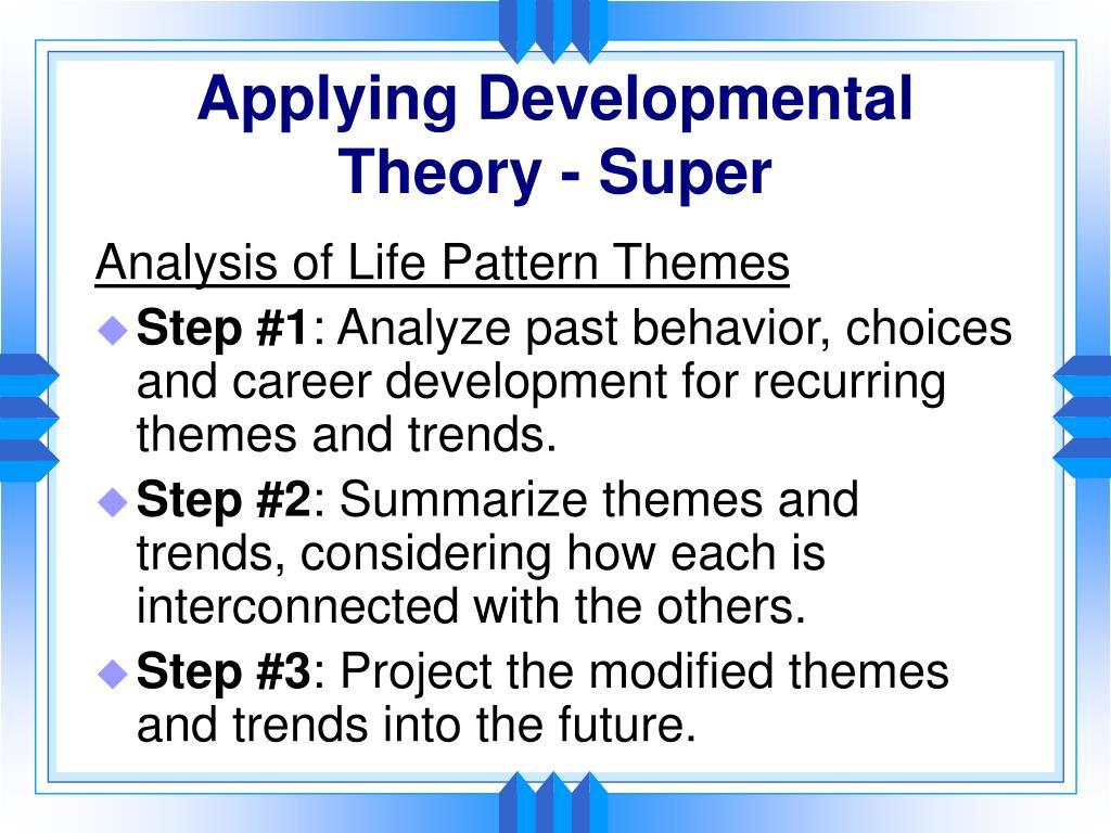 Applying Developmental Theory - Super