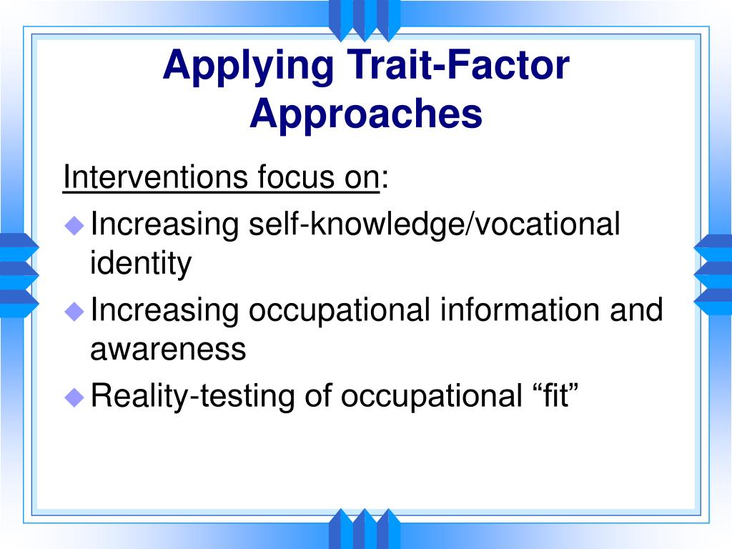 Applying Trait-Factor Approaches