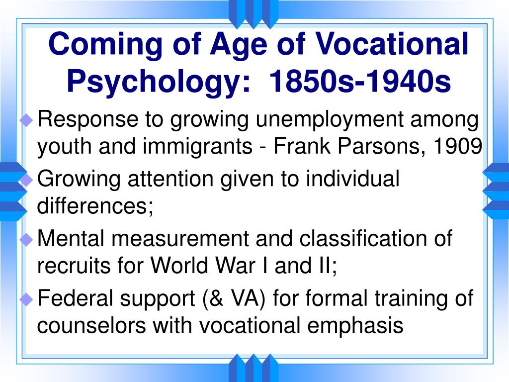 Coming of Age of Vocational Psychology:  1850s-1940s