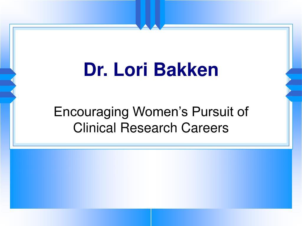 Dr. Lori Bakken