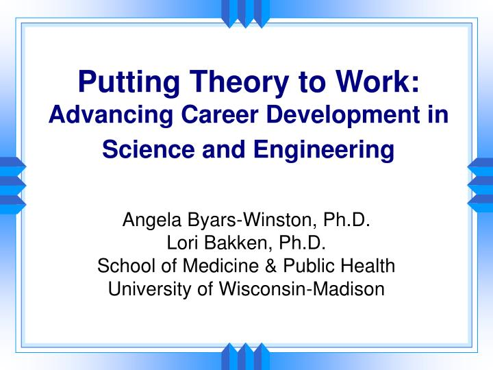 Putting Theory to Work: