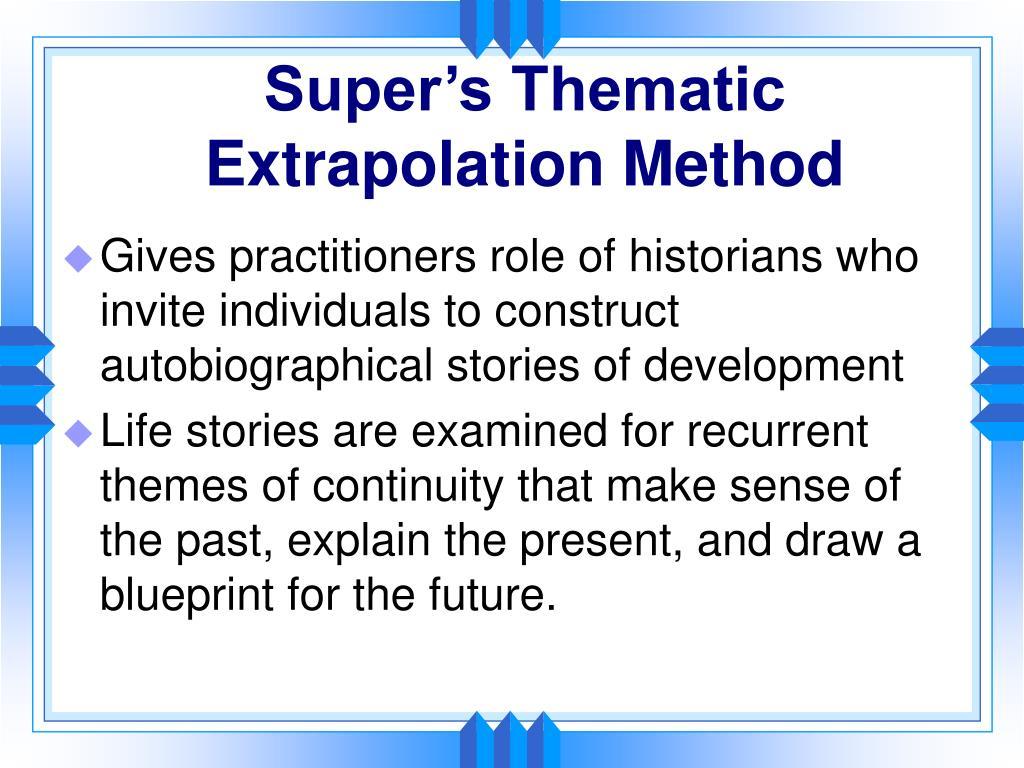 Super's Thematic Extrapolation Method