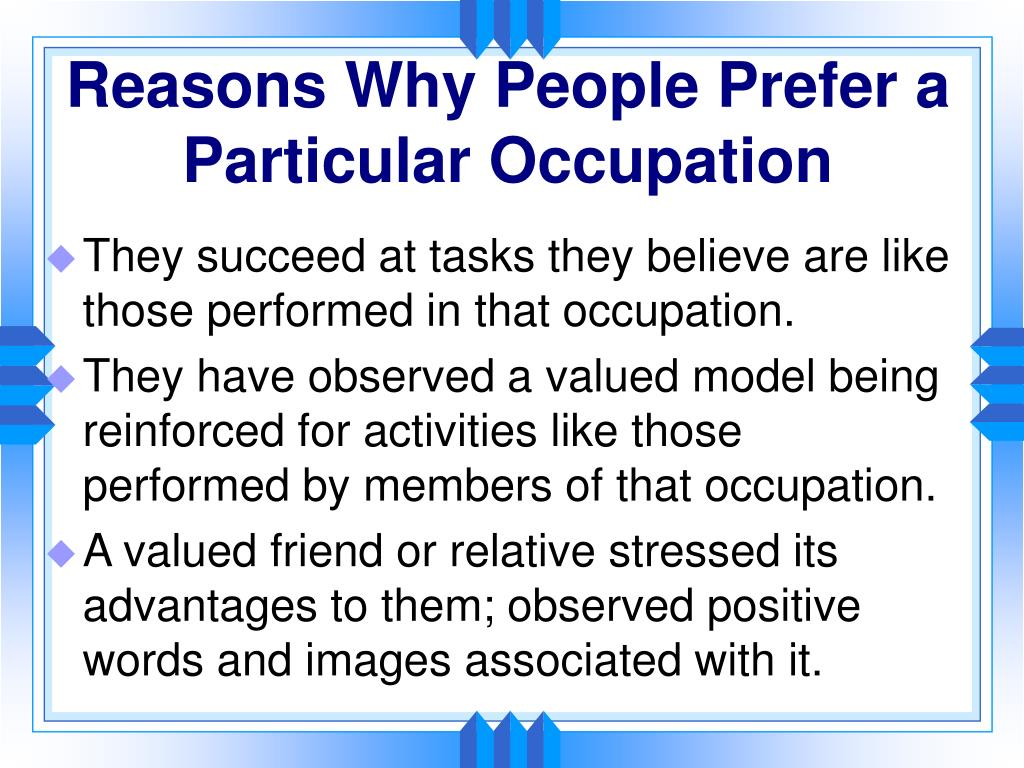 Reasons Why People Prefer a Particular Occupation