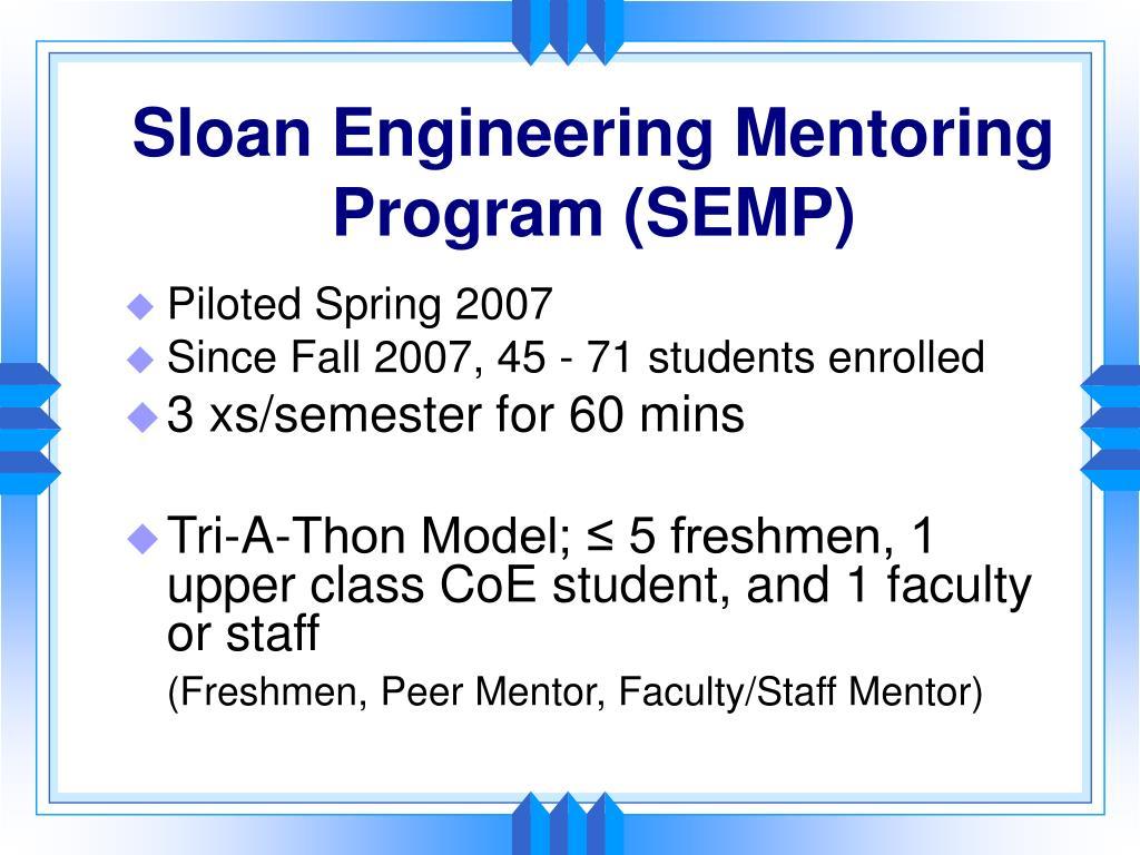 Sloan Engineering Mentoring Program (SEMP)