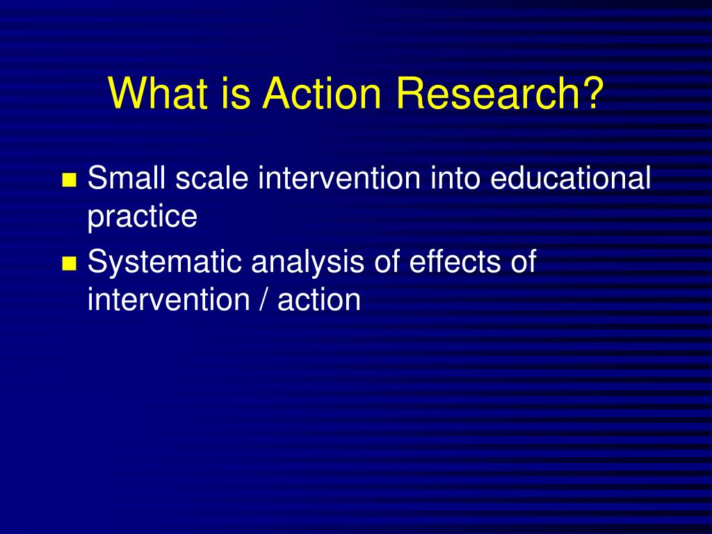 ppt on action reserch model Mgt 450 organization development and change the od action research (ar) process action research is a process which serves as a model for most od interventions french and bell (1995) describe action research as a process of systematically collecting.
