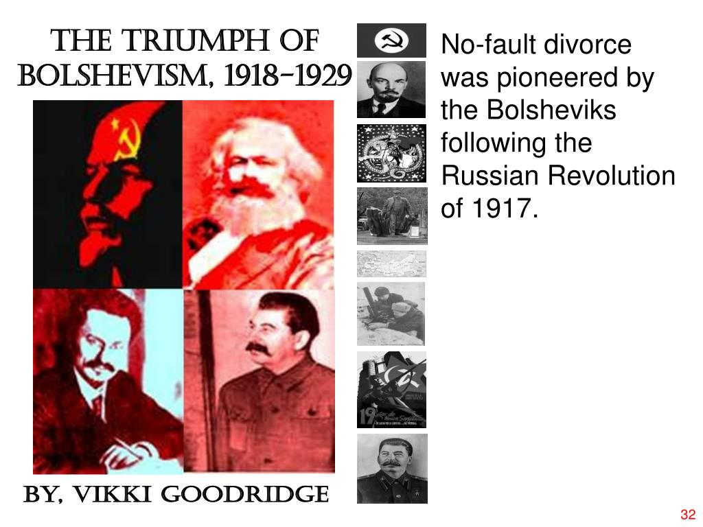 No-fault divorce was pioneered by the Bolsheviks following the Russian Revolution of 1917.