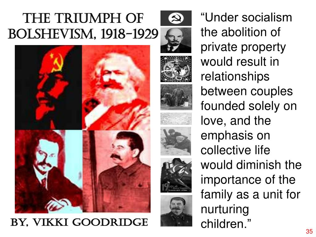 """""""Under socialism the abolition of private property would result in relationships between couples founded solely on love, and the emphasis on collective life would diminish the importance of the family as a unit for nurturing children."""""""
