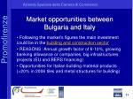 market opportunities between bulgaria and italy