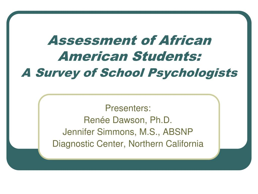 assessment of african american students a survey of school psychologists l.