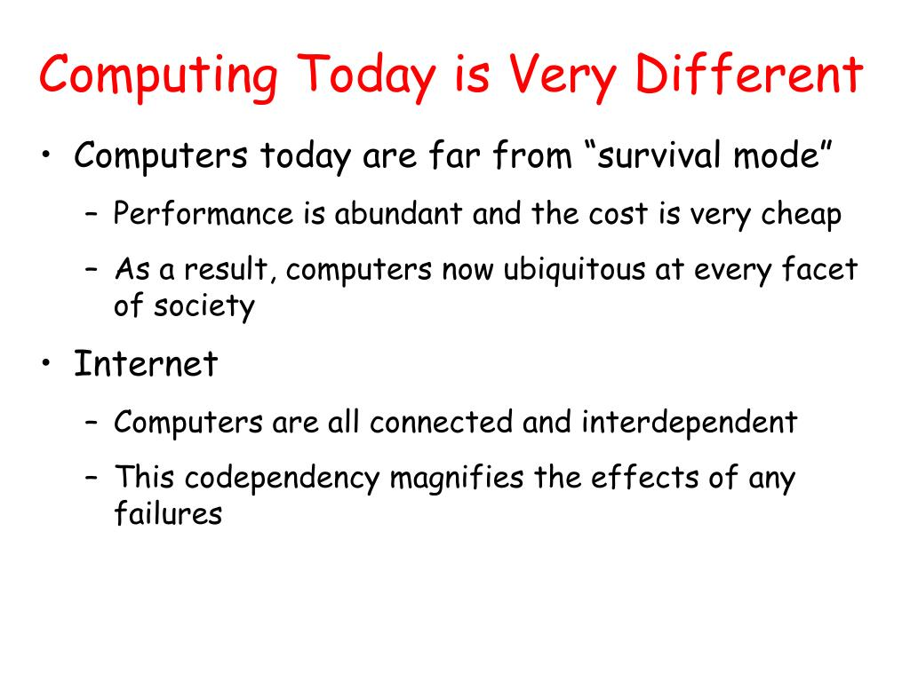 Computing Today is Very Different