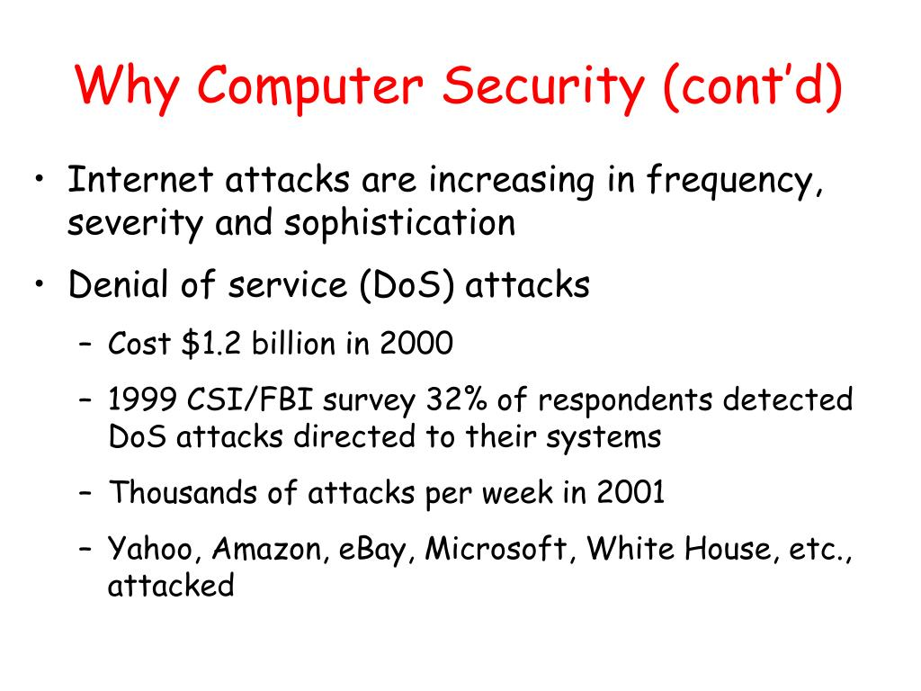 Why Computer Security (cont'd)
