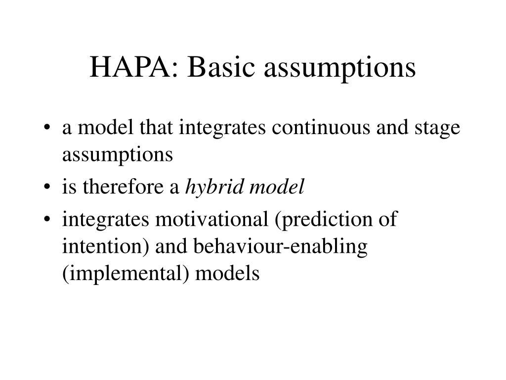 HAPA: Basic assumptions