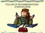 follow up recommendations stakeholders