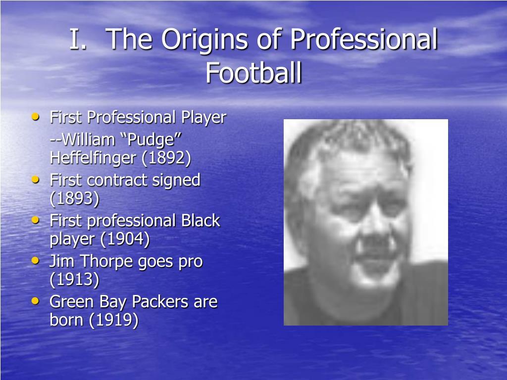 I.  The Origins of Professional Football