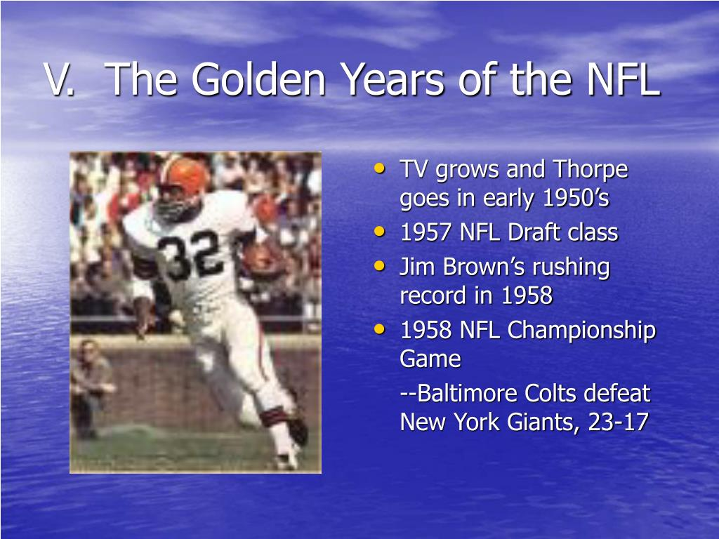 V.  The Golden Years of the NFL