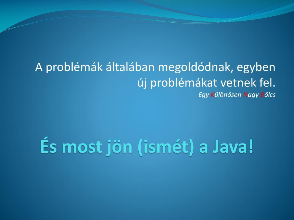 A problémák általában megoldódnak, egyben