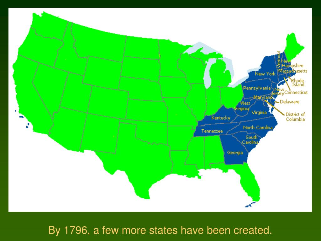 By 1796, a few more states have been created.